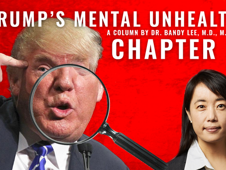 Trump's Mental Unhealth – Chapter 5: Elections Alone Won't Help if We Do Not Name the Problem
