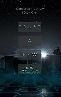 Book Review: Trust A Few - E.M. Swift-Hook