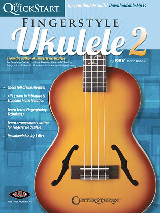 KEV'S QUICKSTART FOR FINGERSTYLE UKULELE – VOLUME 2