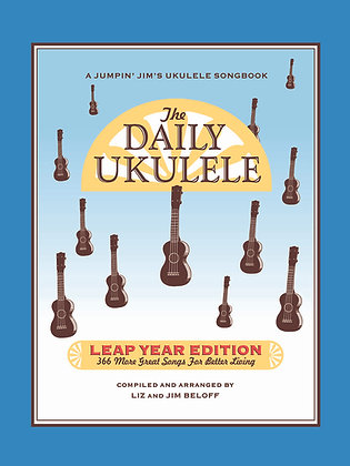 Jumpin' Jim's The Daily Ukulele: Leap Year Edition