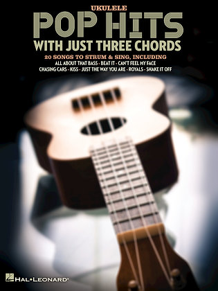 POP HITS WITH JUST THREE CHORDS for Ukulele