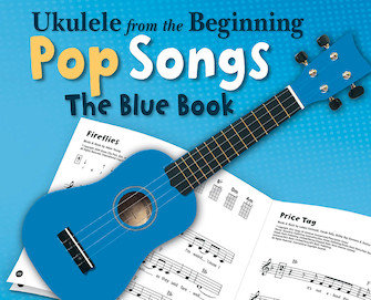 UKULELE FROM THE BEGINNING – POP SONGS