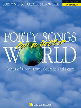 FORTY SONGS FOR A BETTER WORLD – 2ND EDITION