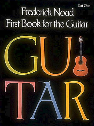 Frederick Noad's First Book for Guitar Part 1