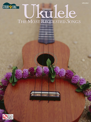 UKULELE – THE MOST REQUESTED SONGS