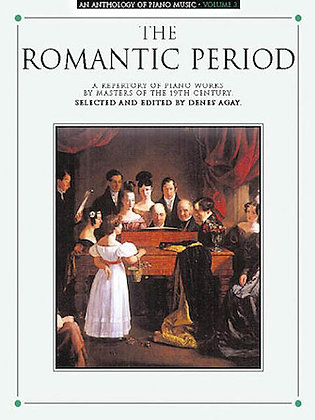 An Anthology of Piano Music Vol. 3: The Romantic Period