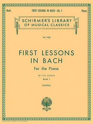 FIRST LESSONS IN BACH – BOOK 1