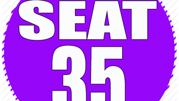 RESERVED SEAT 35