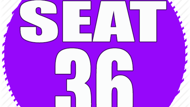 RESERVED SEAT 36