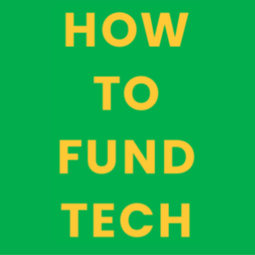 How to Fund Tech 2020