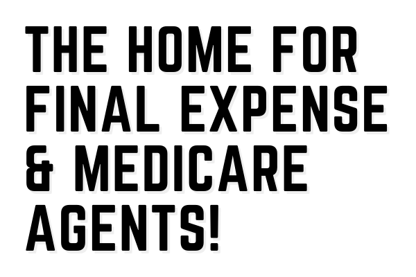 The Home for Final Expense & Medicare Agents!.png