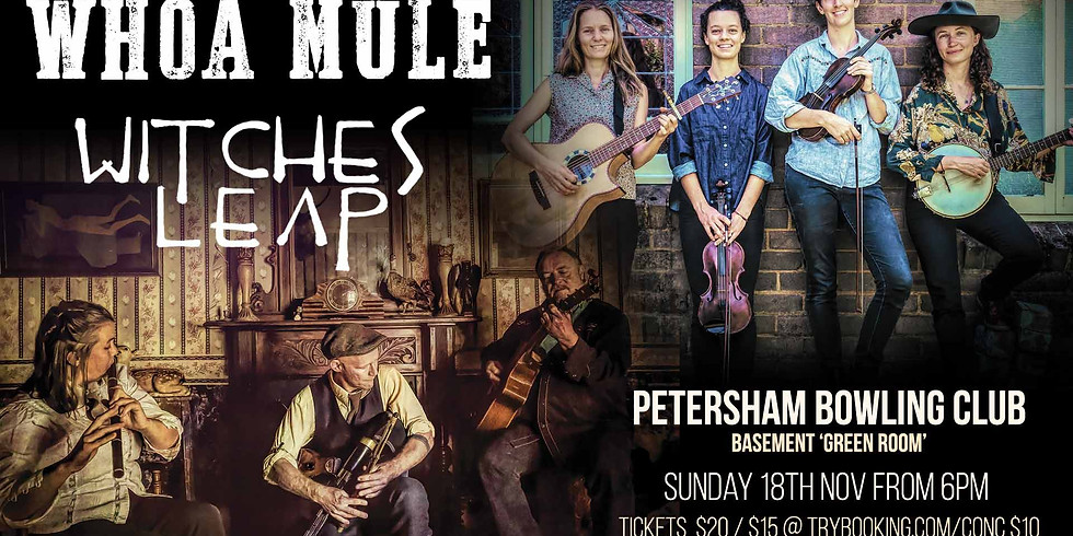Whoa Mule & Witches Leap @Petersham Bowlo