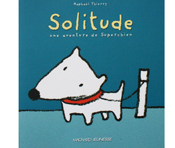 Solitude, une aventure de Superchien