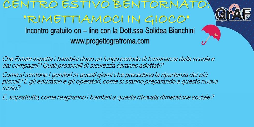 """""""APERTURA CENTRI ESTIVI"""": incontro on line per parlarne - con la Dott.ssa Solidea Bianchini-"""