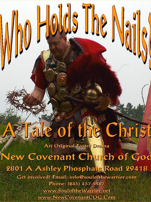 Who Holds the Nails, A Tale of the Christ, an Easter Drama by Rusty Myers