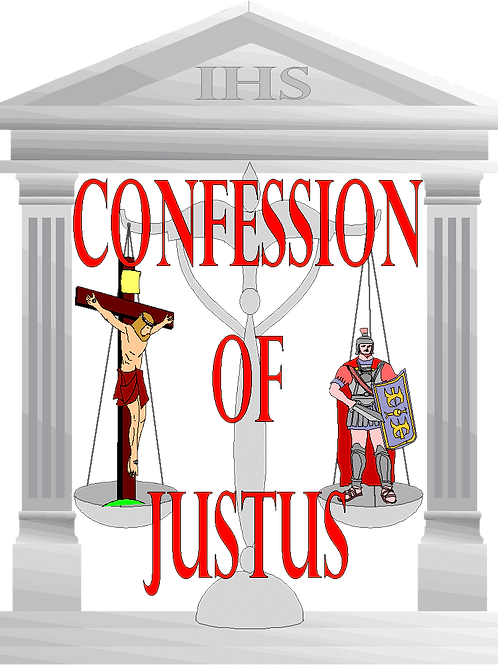 Confession of Justus, a Drama by Rusty Myers