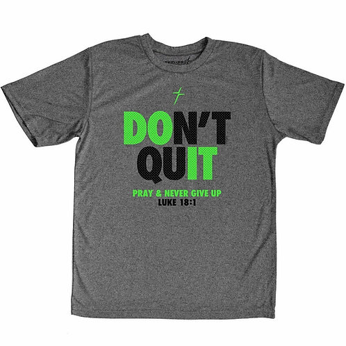 Don't Quit Performance Wear Adult T-Shirt