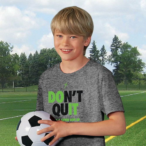 Don't Quit Performance Wear Youth T-Shirt