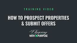 How to Prospect Properties and Submit Offers