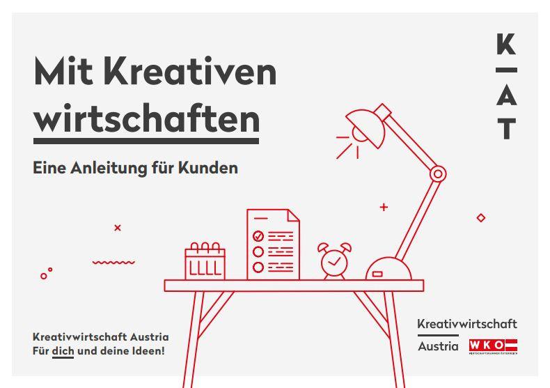 Mit Kreativen wirtschaften - Eine Anleitung für Kunden von der Kreativwirtschaft Austria