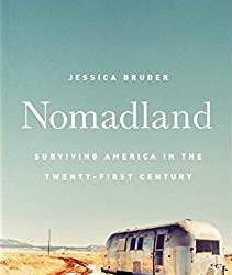 BOOKS — Nomadland: Surviving America in the Twenty-First Century
