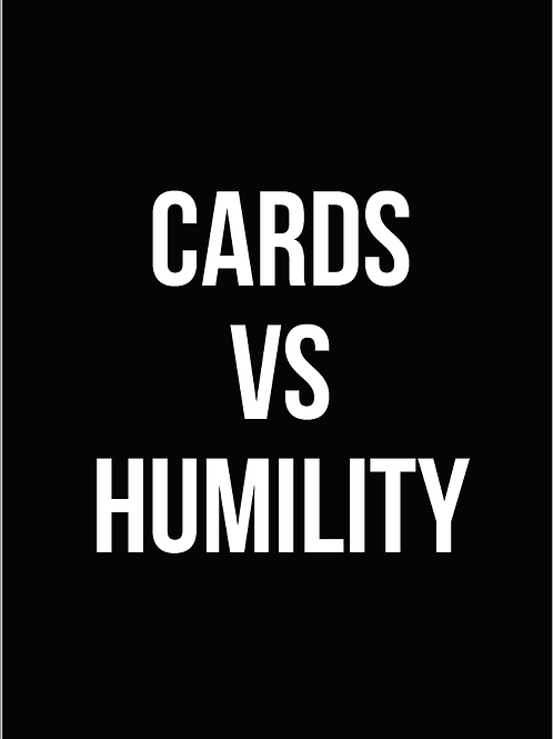 Cards vs. Humility