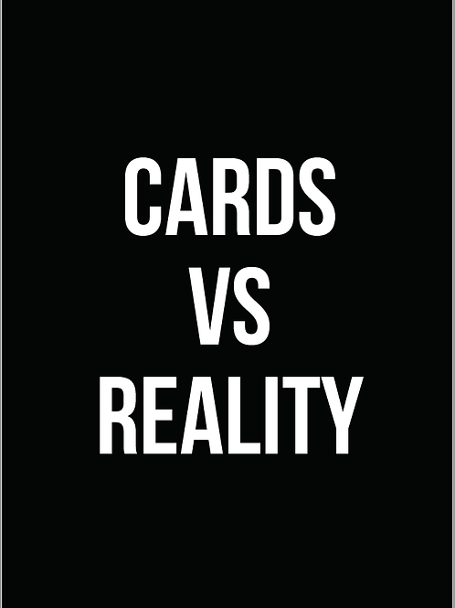 Cards vs. Reality