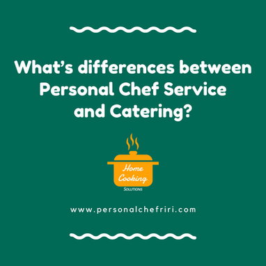 What's Differences between Personal Chef Services and Catering?