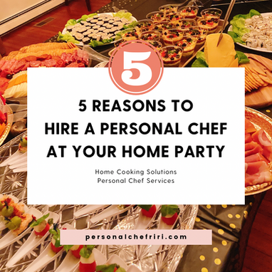 5 Reasons to Hire a Personal Chef at Your Home Party