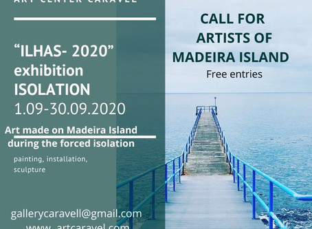 """Ilhas -2020.Isolation"" Artists of Madeira island.International call"