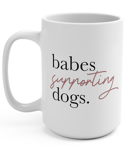 Babes Supporting Dogs Mug