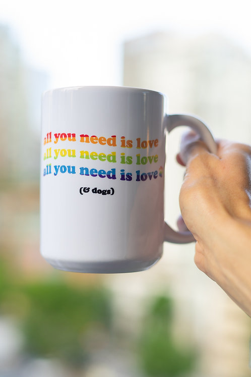 All You Need Pride 15oz Coffee Mug