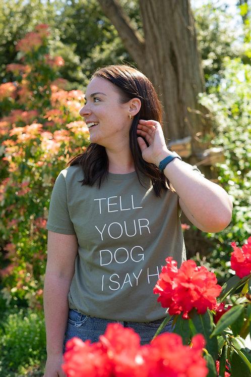 Tell Your Dog I Say Hi Tee | Army