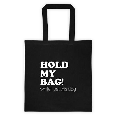 """""""Hold My Bag"""" Tote"""