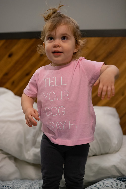 Tell Your Dog... Toddler Tee | Rose