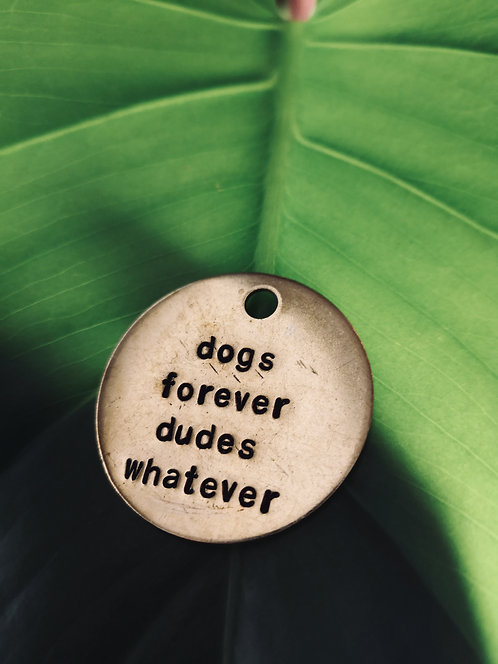 Dogs Forever Dudes Whatever Keychain