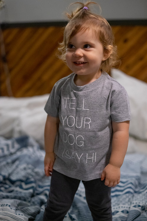 Tell Your Dog... Toddler Tee | Heather