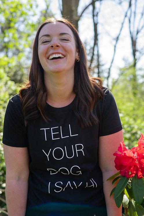 Tell Your Dog I Say Hi Tee | Black