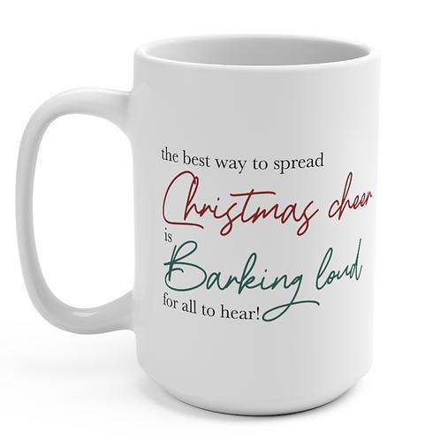 The Best Way To Spread Christmas Cheer Mug