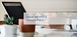 Group Benefits & Pension Plans