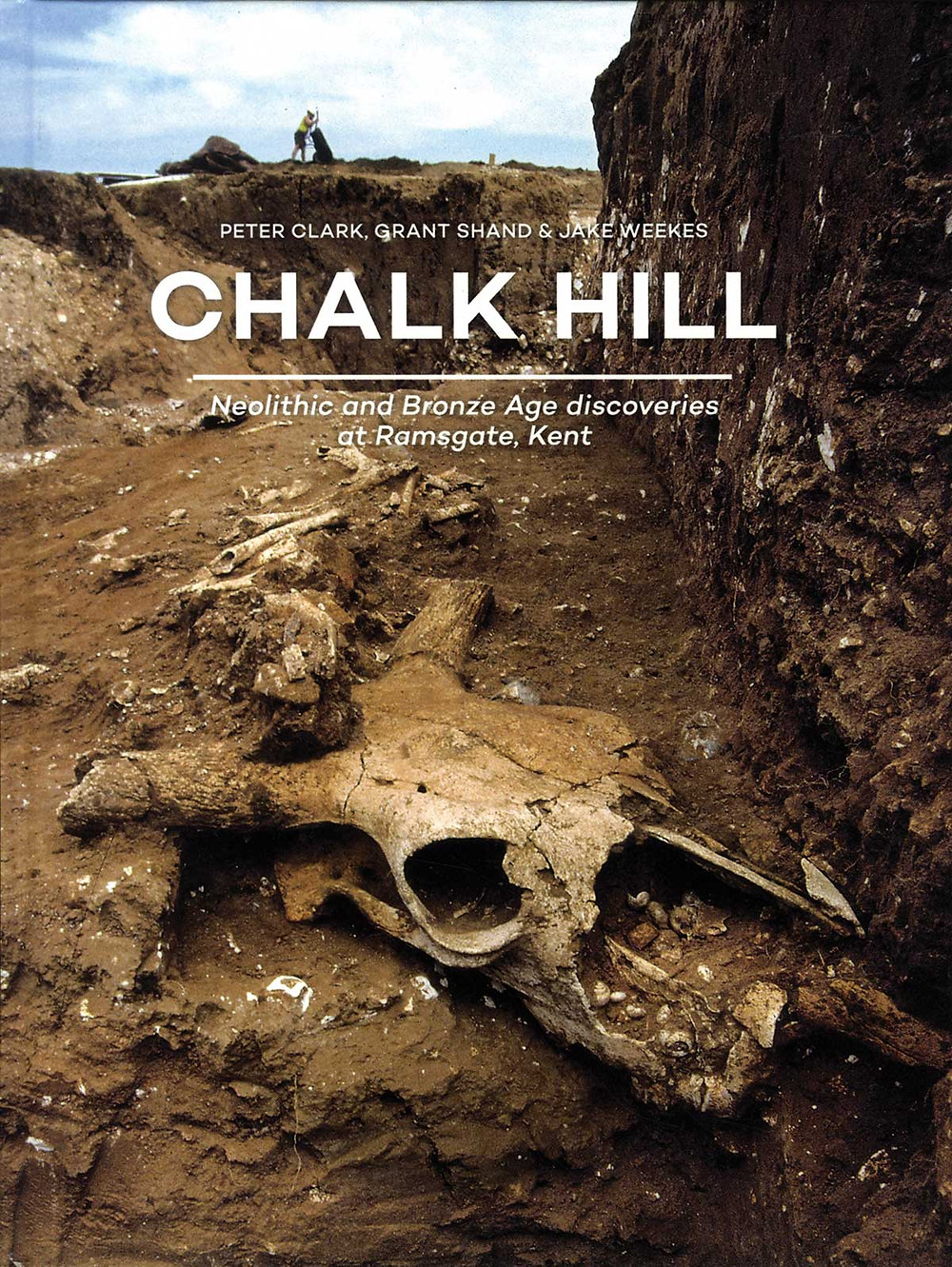 Chalk Hill: Neolithic and Bronze Age discoveries at Ramsgate, Kent