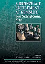 A Bronze Age Settlement at Kemsley, near Sittingbourne