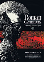Roman Canterbury – a journey into the past