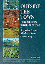 Outside the Town: Roman industry, burial and religion at Augustine House