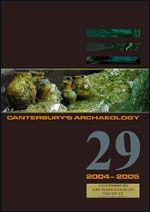 Canterbury's Archaeology 2004–2005