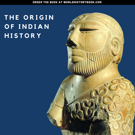 THE ORIGINS OF INDIAN HISTORY