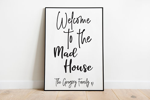 Welcome to the Mad House A4 Print