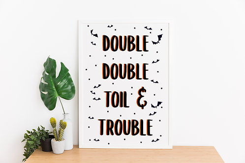 Double Double Toil & Trouble Halloween A4 Print