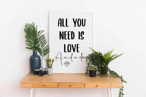 All you need is love and a dog/cat A4 print