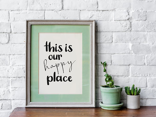 This is our happy place A4 Print